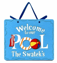 Custom Welcome To Our Pool…Laser Die Cut